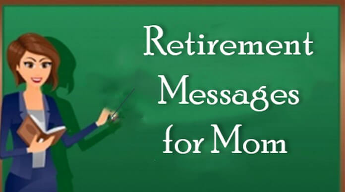 Retirement Messages for Mom