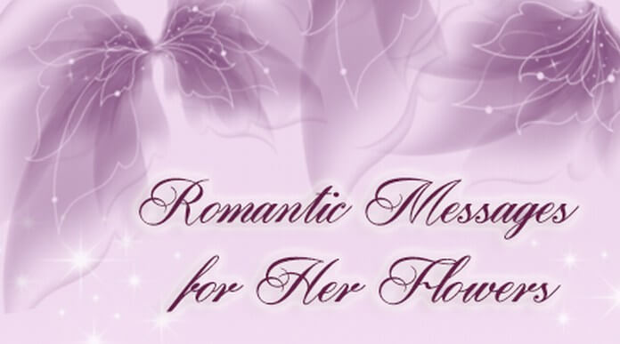 Romantic messages for her flowers