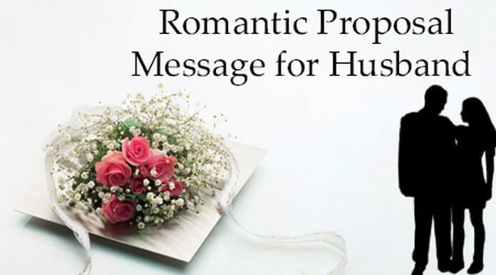 Romantic Proposal Message for Husband