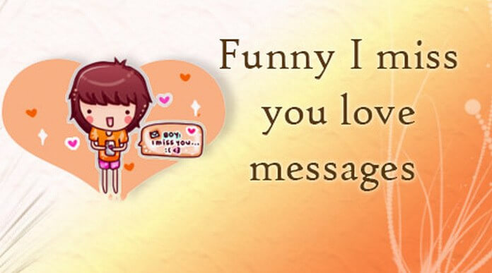 Funny I miss you love messages