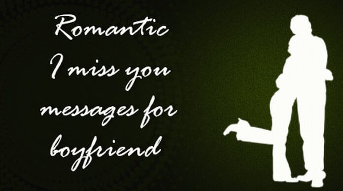 Romantic I miss you messages for boyfriend