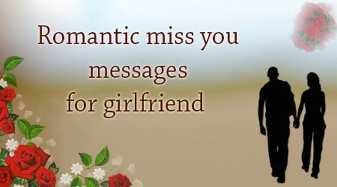 Romantic miss you messages for girlfriend