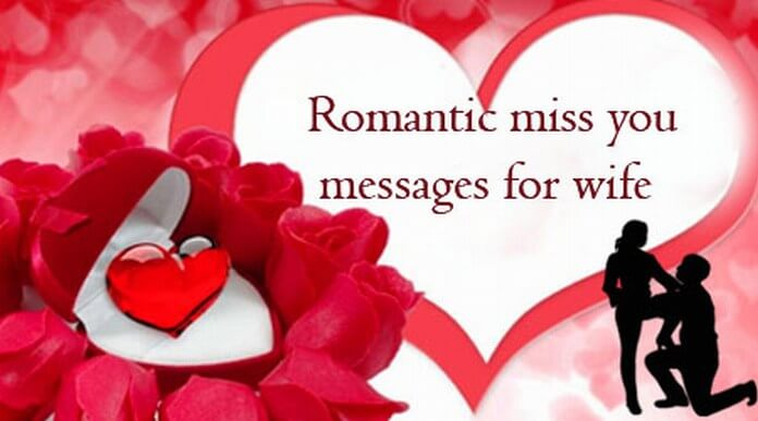 Romantic miss you messages for wife