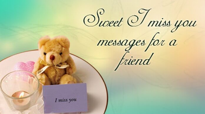 Sweet I miss you messages for a friend