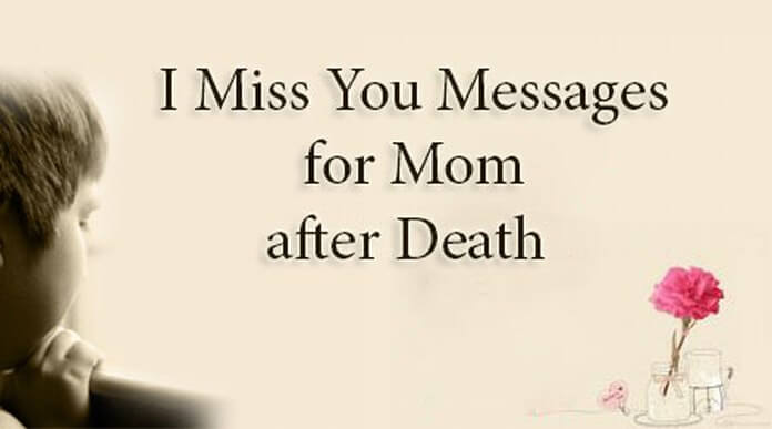 i miss you message mom after death