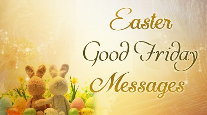 Easter Good Friday Messages