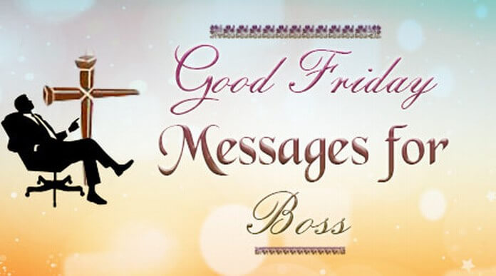 Good Friday Messages for Boss