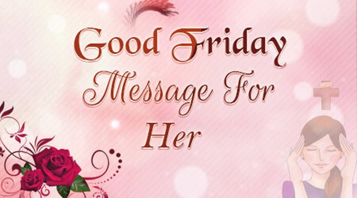 Good Friday Message for Her