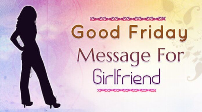 Girlfriend Good Friday Message