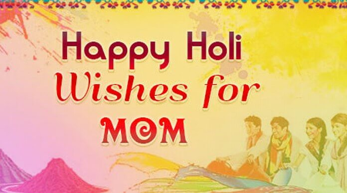 best Holi Wishes for Mom