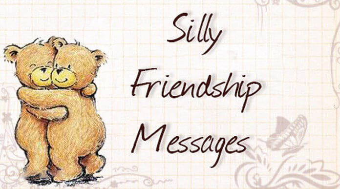 Silly Friendship Messages