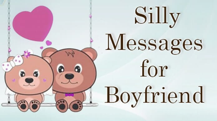 Silly Messages for Boyfriend