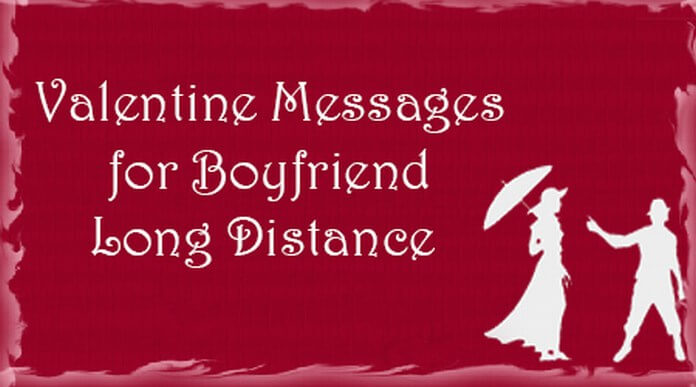 Valentine Messages for Boyfriend Long Distance