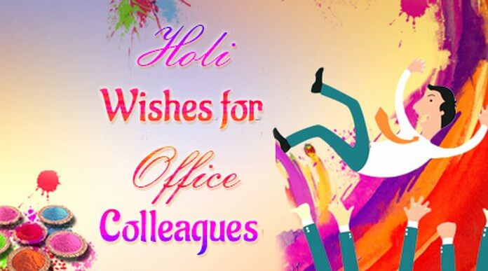Holi Wishes Message for Office Colleagues