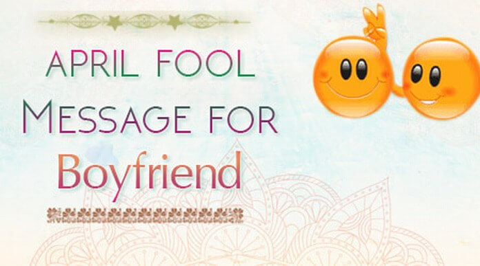Boyfriend April Fool Message