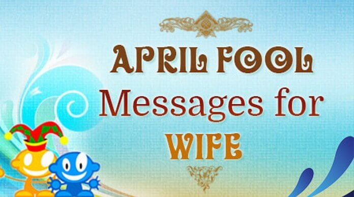 Wife April Fool Messages