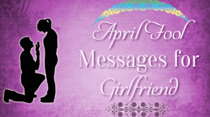 Girlfriend April Fool Messages