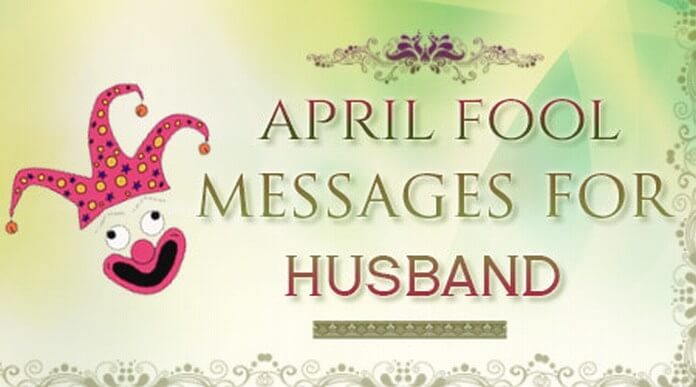 Husband April Fool Messages