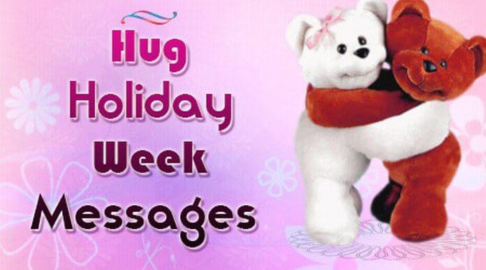 Hug Holiday Week Messages