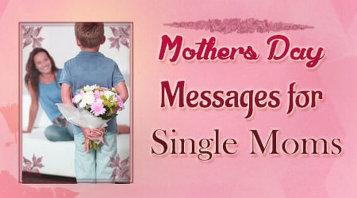 Mothers Day Messages for Single Moms