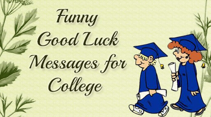 Funny Good Luck Messages for College