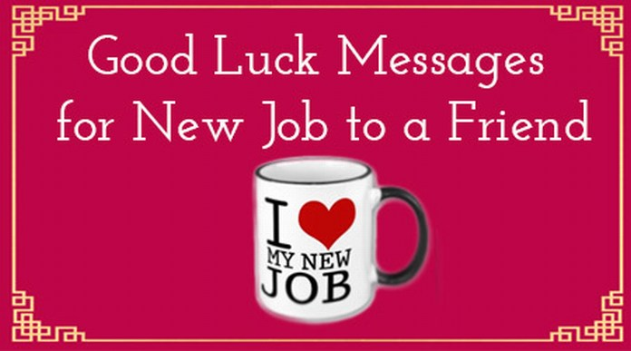 Good Luck Messages for New Job Friend