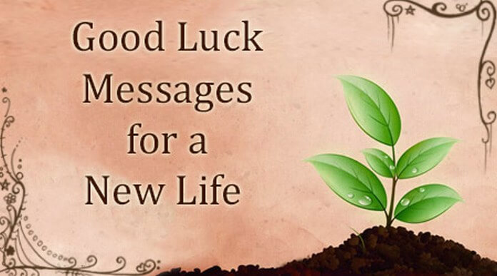 Good Luck Messages for a New Life