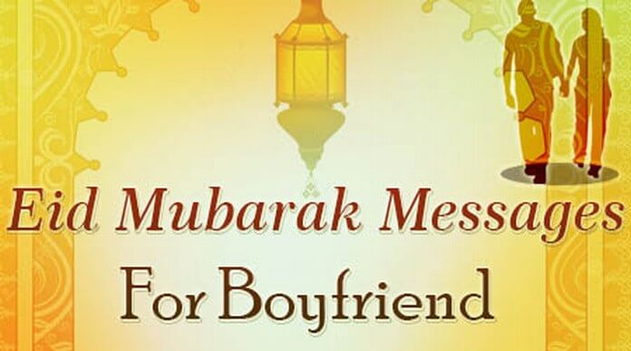 Eid Mubarak Messages for Boyfriend