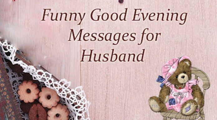 Funny Good Evening Messages for Husband