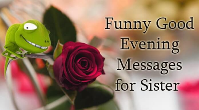 Funny Good Evening Messages for Sister