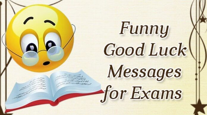Funny Good Luck Messages for Exams