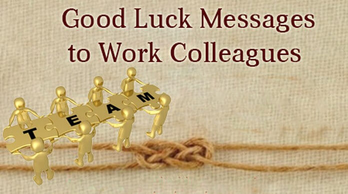 Good Luck Messages to Work Colleagues
