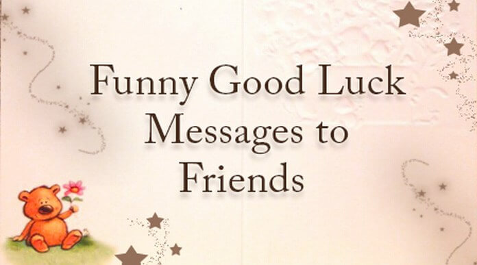Funny Good Luck Messages to Friends