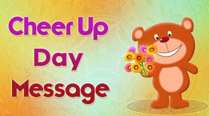Cheer Up Day Messages