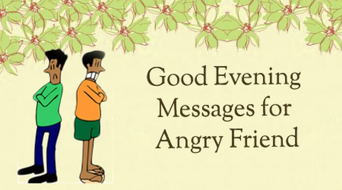 Good Evening Messages for Angry Friend