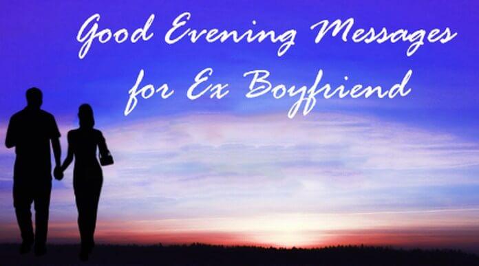 Good Evening Messages for Ex Boyfriend