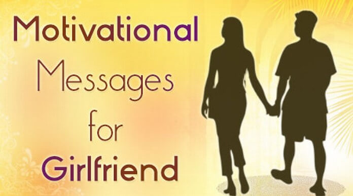 Motivational Messages for Girlfriend