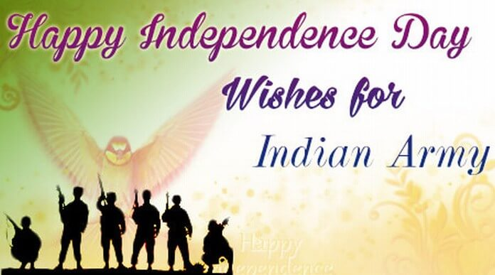 Happy Independence Day Wishes for Indian Army