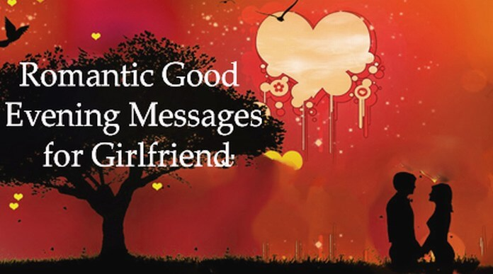 Girlfriend Romantic Good Evening Messages