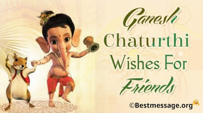 Ganesh Chaturthi Wishes for Friends