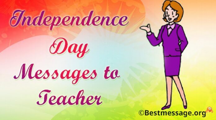 Independence Day Messages to Teacher