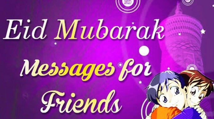 Friends Eid Mubarak Messages