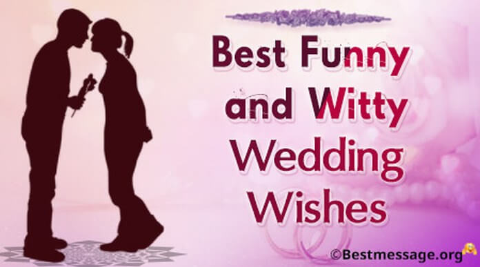 Best funny and Witty wedding wishes