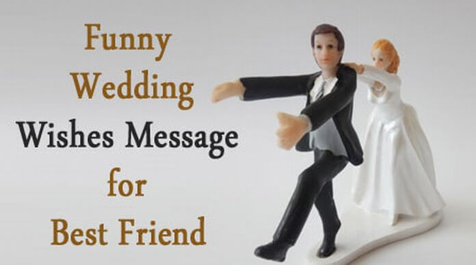 Funny Wedding Wishes Message for Best Friend