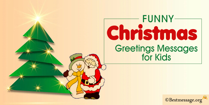 Funny Christmas Messages for Children, Witty Christmas Wishes for Kids