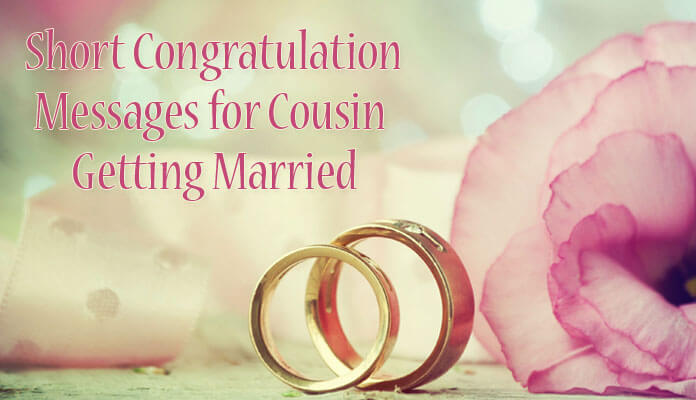 Short Congratulation Messages for Cousin Getting Married