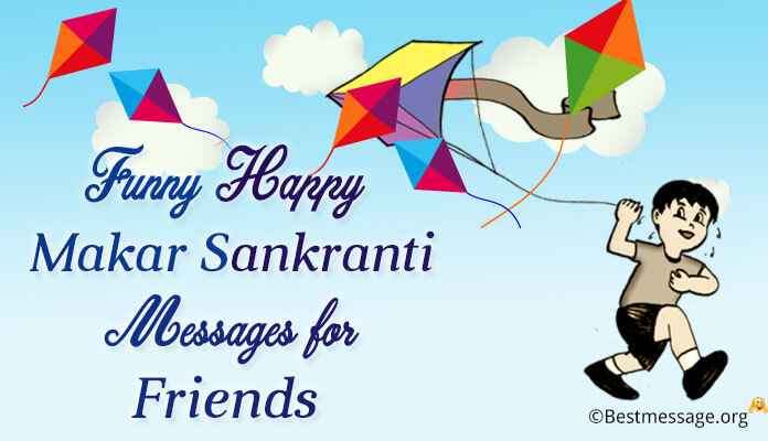 Funny Happy makar sankranti messages for friends