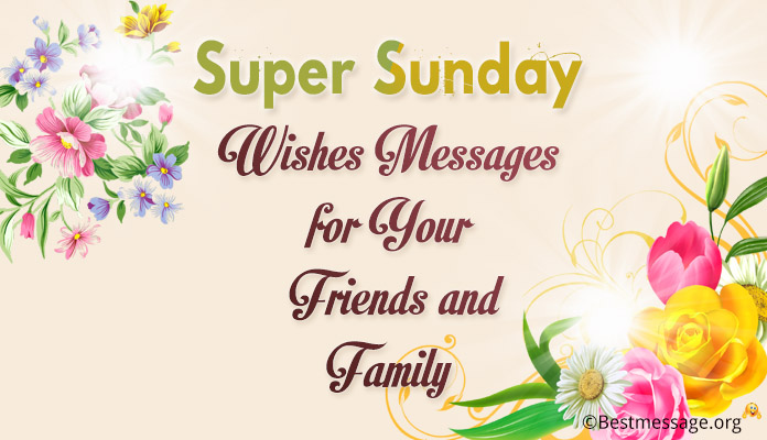 Super Sunday Wishes Messages 2017