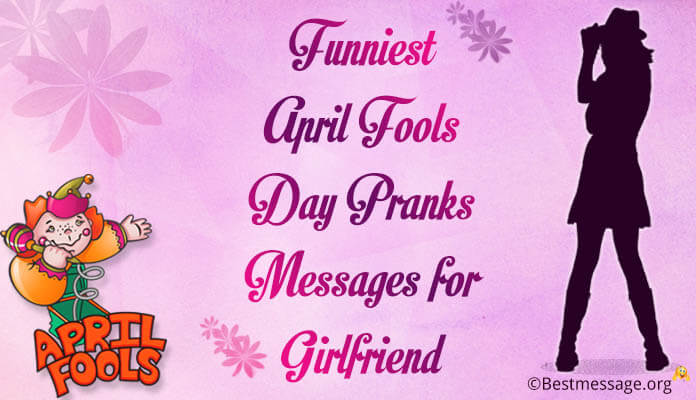 Girlfriend Funny April Fools' Day Pranks Text Messages