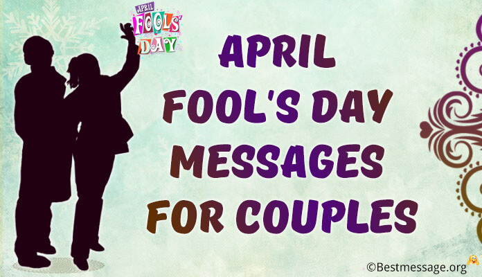 April Fools Day Prank Messages Couples 2017